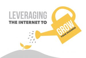 Leverage the Internet to Build Your Business
