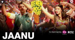 Behen Hogi Teri Song Jaanu is Released