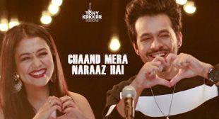 Chaand Mera Naraaz Hai Lyrics – Tony Kakkar & Neha Kakkar