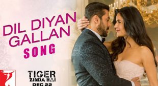 Tiger Zinda Hai Song Dil Diyan Gallan is Released
